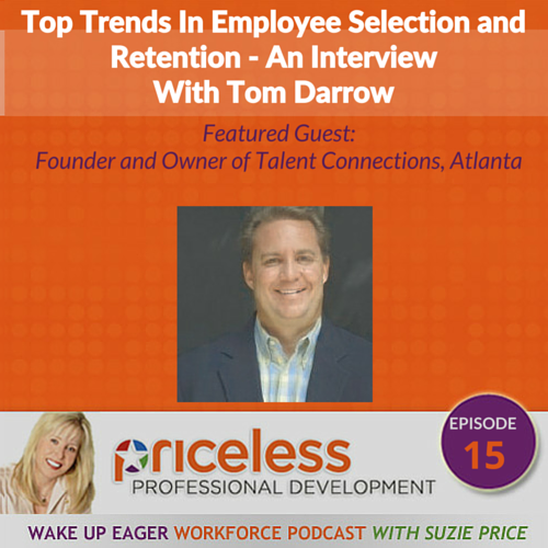 Top Employee Selection And Retention Trends. An Interview With Tom Darrow