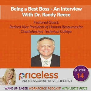 In this show - Being a Best Boss: A Podcast Interview with VPHR Dr. Randy Reece - you'll get leadership tips and insights from a very wise and inspirational leader.